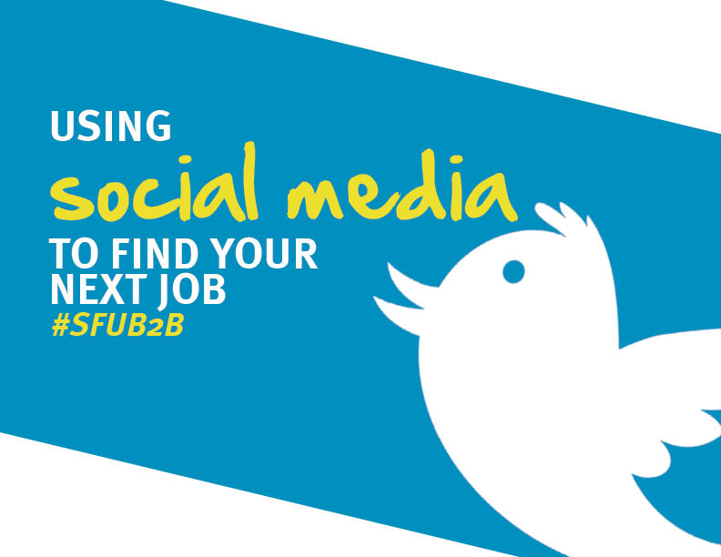 Using social media to find next gig - SFU Career Services B2B