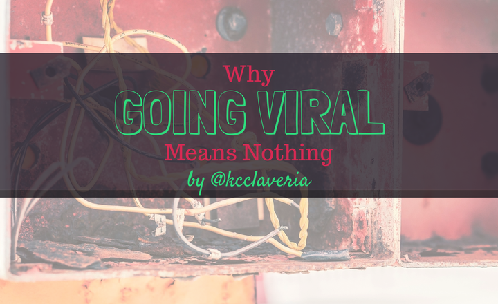 Why Going Viral Means Nothing